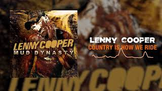 Lenny Cooper - Country Is How We Ride ( Audio)