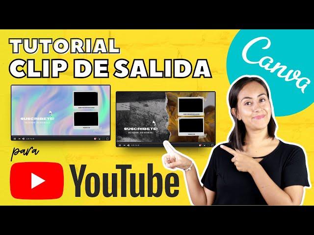 Cómo crear un outro (clip de salida) para Youtube con Canva