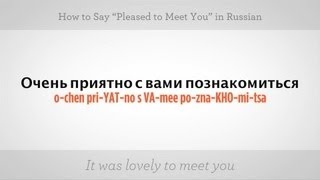 "Say ""Pleased to Meet You"" in Russian 