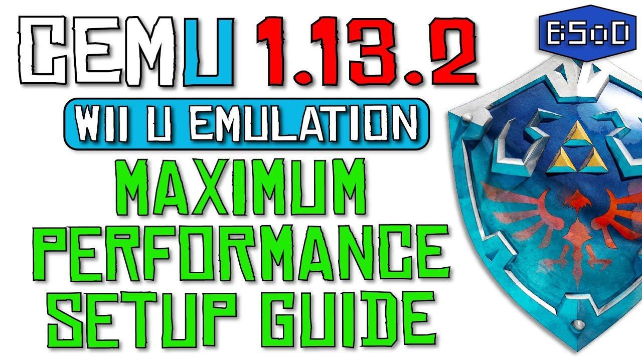 Cemu 1 13 2 | The Complete Guide to Wii U Emulation & Maximum Performance