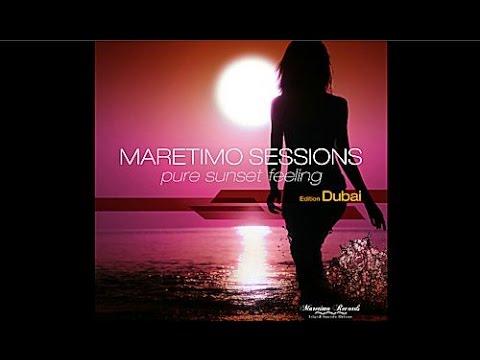 Maretimo Sessions - Edition Dubai - (Full Album) HD, Pure Sunset Feeling