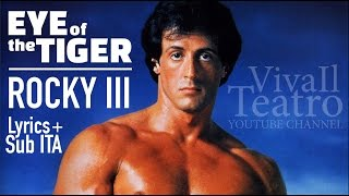 Sylvester Stallone - ROCKY III - Eye Of The Tiger - Survivor - Lyric + Sub ITA
