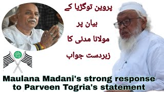 Maulana Madani's strong response to Parveen Togria's statement