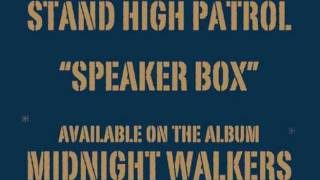 Download STAND HIGH PATROL: Speaker Box MP3 song and Music Video