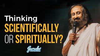 How Is Science Connected To Spirituality? | Wisdom Talk By Gurudev Sri Sri Ravi Shankar