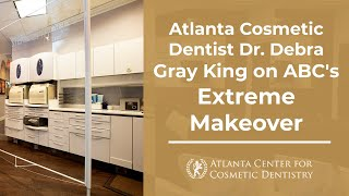 Atlanta Cosmetic Dentist Dr. Debra Gray King on ABC's Extreme Makeover Thumbnail