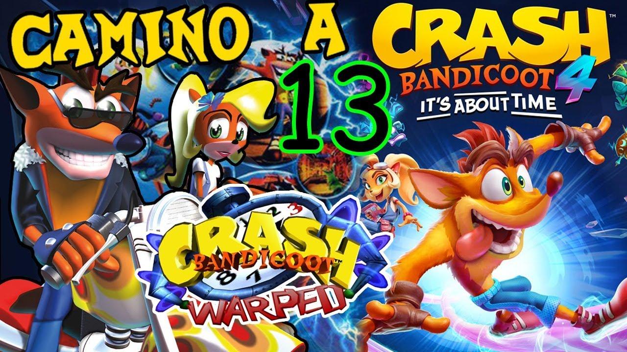 Camino a CRASH 4 [Parte 13] por Los Monos - Crash Bandicoot 3 Warped