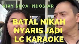 Ernest Prakasa KIKY SUCA BATAL NIKAH NYARIS JADI LC KARAOKE ft Kiky Saputri