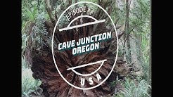Episode 2 - Cave Junction, OR