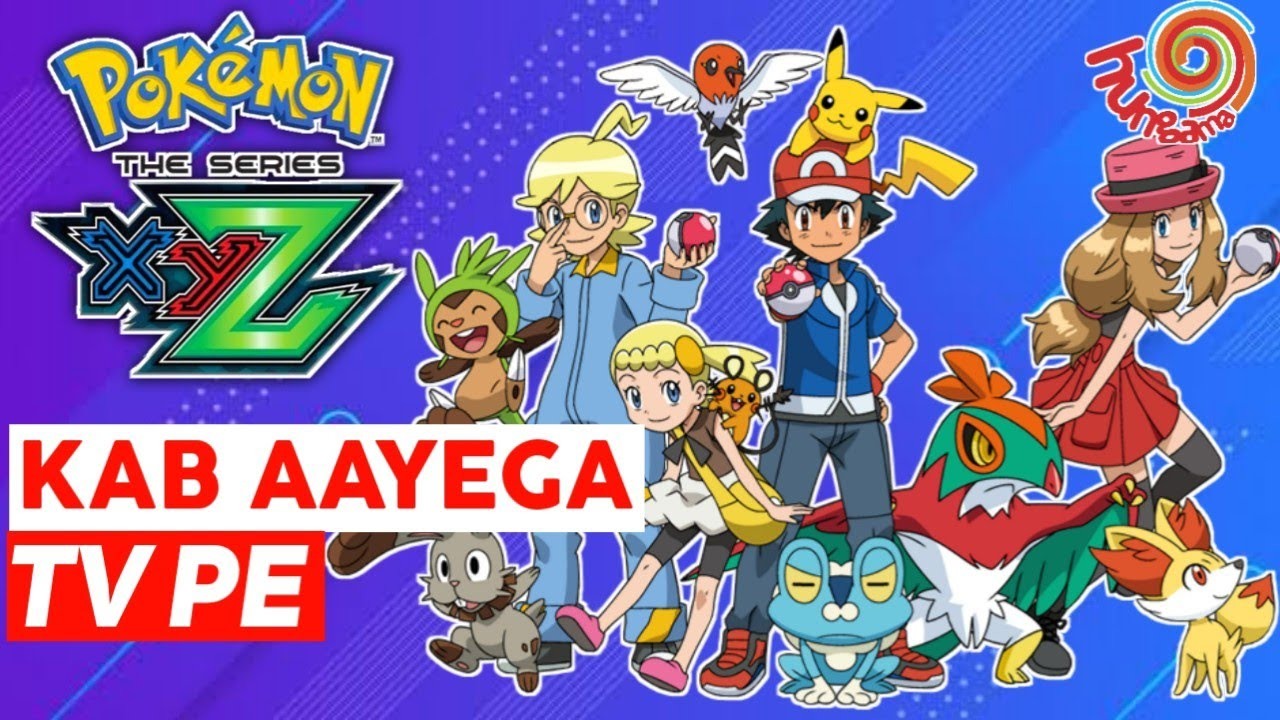 Download Pokemon XY series in Hindi on Hungama TV   When will Pokemon xyz come on TV ? 