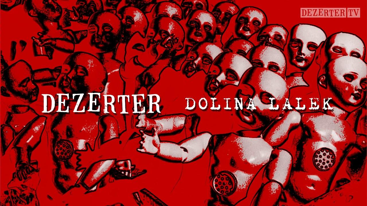 dezerter-dolina-lalek-official-audio-dezertertv