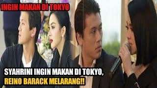 SYAHRINI INGIN BERLIBUR KE TOKYO,REINO BERI TANGGAPAN SEPERTI INI?!!
