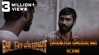 VADACHENNAI - Dhanush Smuggling Scene | Dhanush | Ameer | Andrea Jeremiah | Vetri Maaran