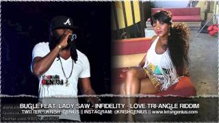 Bugle Ft. Lady Saw - Infidelity [Love Tri-Angle Riddim] Sept 2013