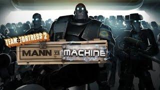 Team Fortress 2 Сложнейшая Миссия в истории Манн против машин. И Мы Профи.