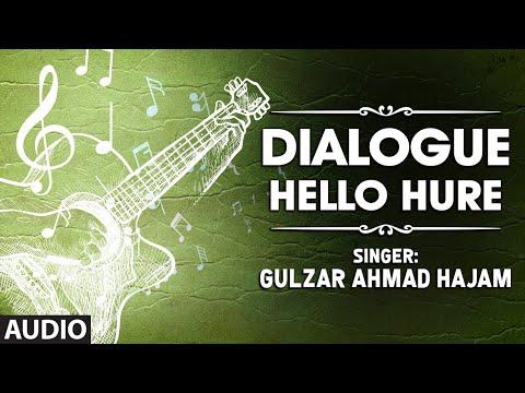 Dialogue By Gulzar Ahmad Hajam | Kashmiri Video Song Full (HD) | Hello Hure