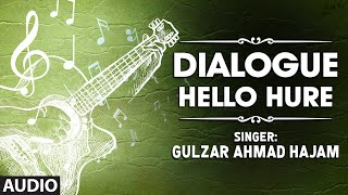 Dialogue By Gulzar Ahmad Hajam | Kashmiri Video Song Full (HD) | Hello Hure
