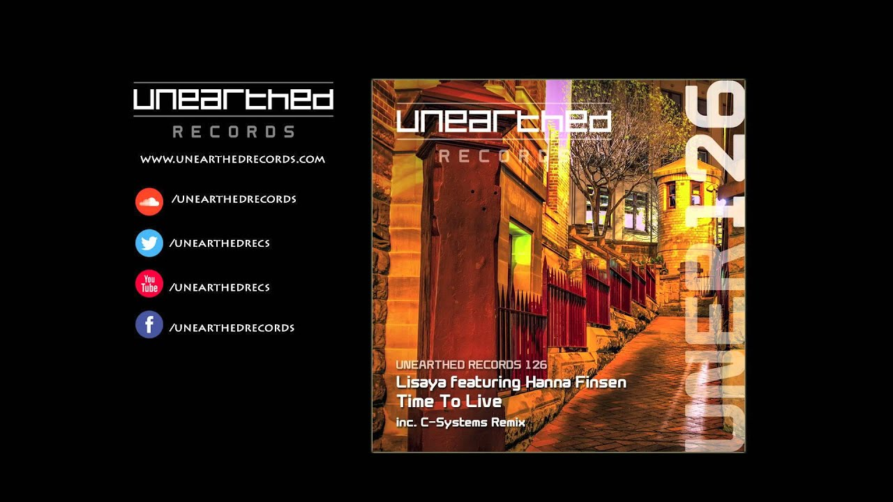 Lisaya featuring Hanna Finsen - Time To Live (C-Systems Dream Remix) [Unearthed Records]
