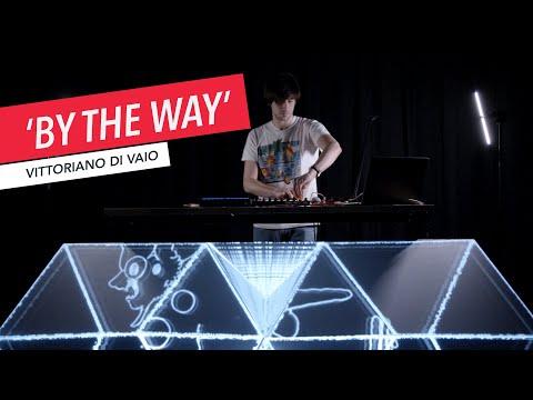 VDiVaio Performs 'By The Way' | Ableton Live | Resolume | Sampling | Vittoriano Di Vaio | Berklee