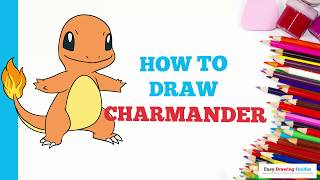 How to Draw Charmander Pokémon in a Few Easy Steps: Drawing Tutorial for Kids and Beginners