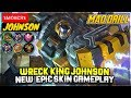 - Wreck King Johnson, New Epic Skin Gameplay  Top Global Johnson  sмокєяs - Mobile Legends