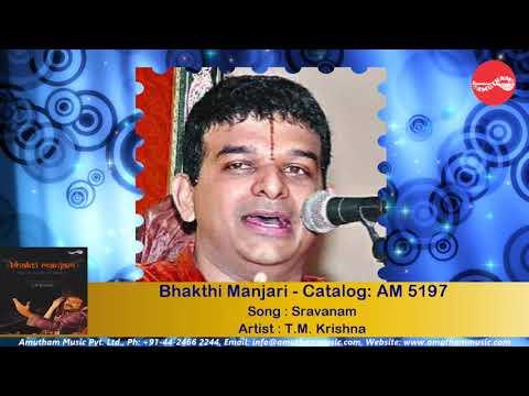 Sravanam - Bhakthi Manjari - T M Krishna (Full Verson)