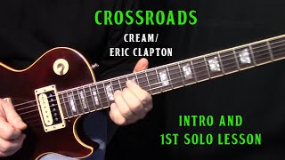 """how to play Crossroads by Cream_""""Eric Clapton""""- intro and first guitar solo lesson"""