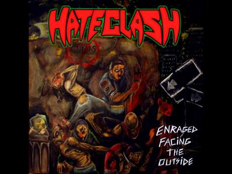 Hateclash - Enraged Facing The Outside