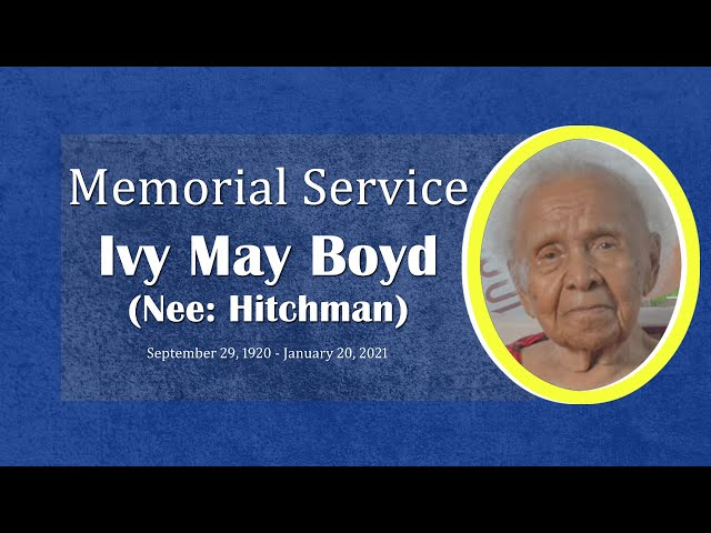 Memorial Service Ivy May Boyd (nee Hitchman) - Sunday February 14, 2021