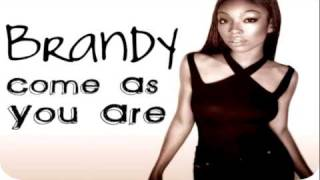 Brandy - Come As You Are