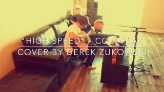 """🎤 """"High Speed"""" - Coldplay (cover by Derek 'Matthew' Zukowski)"""
