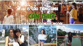 15 câu tiếng Anh PHẢI BIẾT khi du lịch nước ngoài
