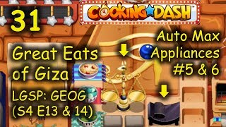 5S&ACS: GEOG - Part 31 (S4 E13 & 14) = Auto Max Appliances #5&#6 (Cooking Dash - Great Eats of Giza)