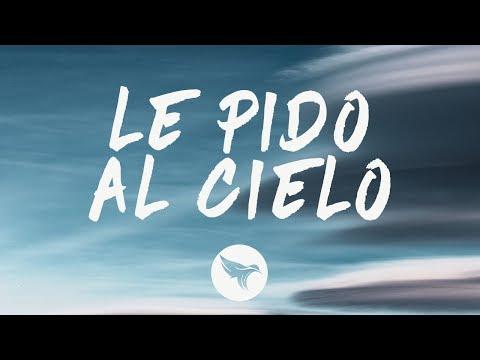 Luis Fonsi – Le Pido Al Cielo (Letra / Lyrics)