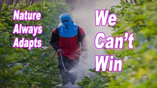 Nature Always Adapts To Pesticides. We Can't Win The Chemical Treadmill Race by Andy Dyer