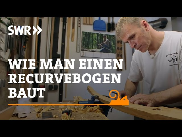 Handwerkskunst! - Wie man einen Recurvebogen baut | SWR Fernsehen