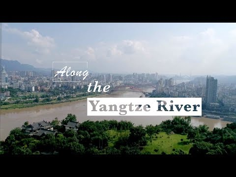 Along the Yangtze River: Green Development Accelerated in Yangtze River's Upper Stream