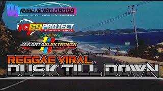 Dj dusk till down versi reggae by 69project