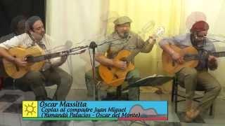 OSCAR MASSTITA - COPLAS AL COMPADRE JUAN MIGUEL