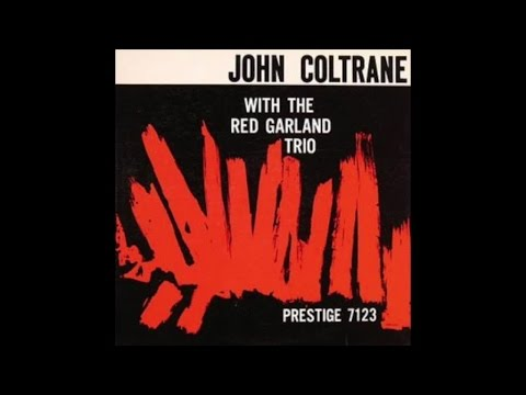John Coltrane - John Coltrane with the Red Garland Trio (1958) - [Smooth Jazz Album]
