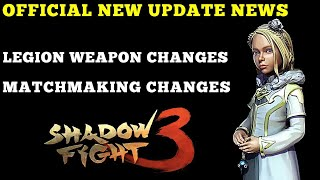 Shadow Fight 3 new official update news | changes to matchmaking Legion weapon