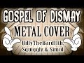 GOSPEL OF DISMAY METAL COVER SquigglyDigg Ft BillyTheBard11th Amp Simul mp3