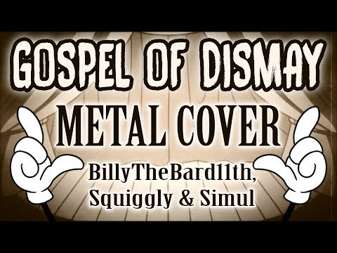GOSPEL OF DISMAY - METAL COVER (SquigglyDigg ft. BillyTheBard11th & Simul)