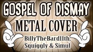 GOSPEL OF DISMAY METAL COVER SquigglyDigg Ft BillyTheBard11th Simul