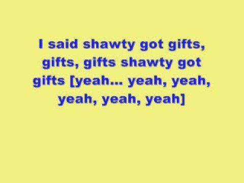 Shawty Got Gifts With Lyrics