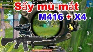 #38 Lần đầu SẤY M416 với X4 ( Scope 4 ), Sấy MÙ MẮT | PUBG Mobile