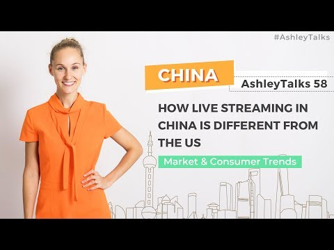 How Live Streaming in China is Different to that in USA – Ashley Talks 58