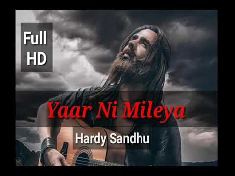 Yaar ni milya , new song from hardy sandhu.video song.