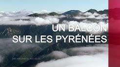 Un balcon sur les Pyrénées - Émission intégrale