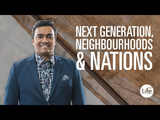 Next Generation, Neighbourhoods & Nations |  Rev Paul Jeyachandran